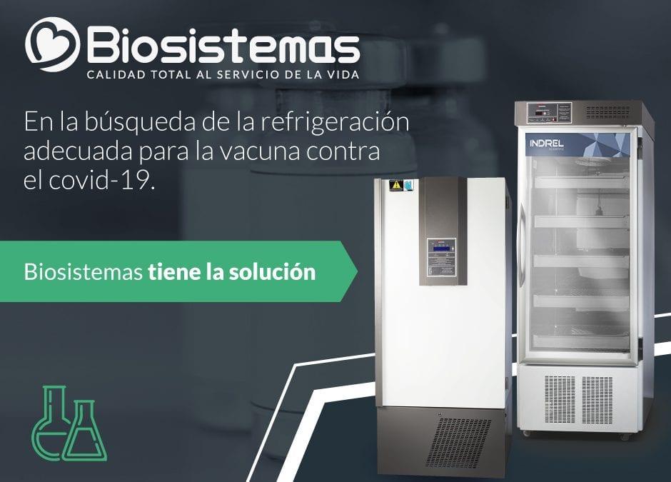 Biosistemas presente en un momento histórico: Refrigeración para vacunas contra el covid-19